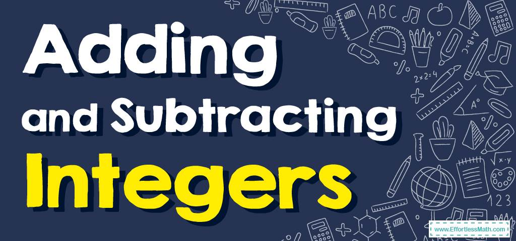 How To Add And Subtract Integers - Effortless Math