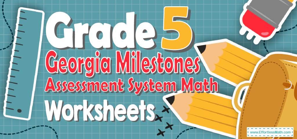 5th Grade Georgia Milestones Assessment System Math Worksheets