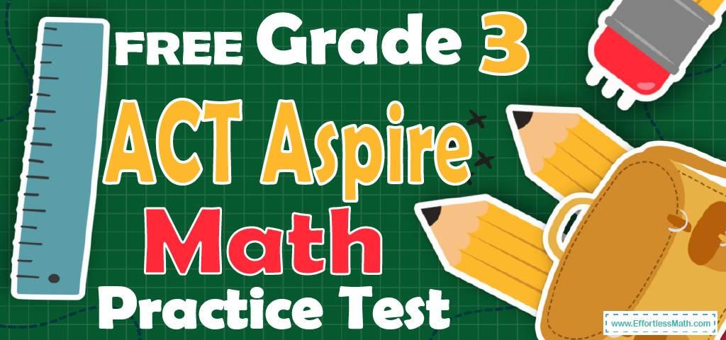 FREE 3rd Grade ACT Aspire Math Practice Test
