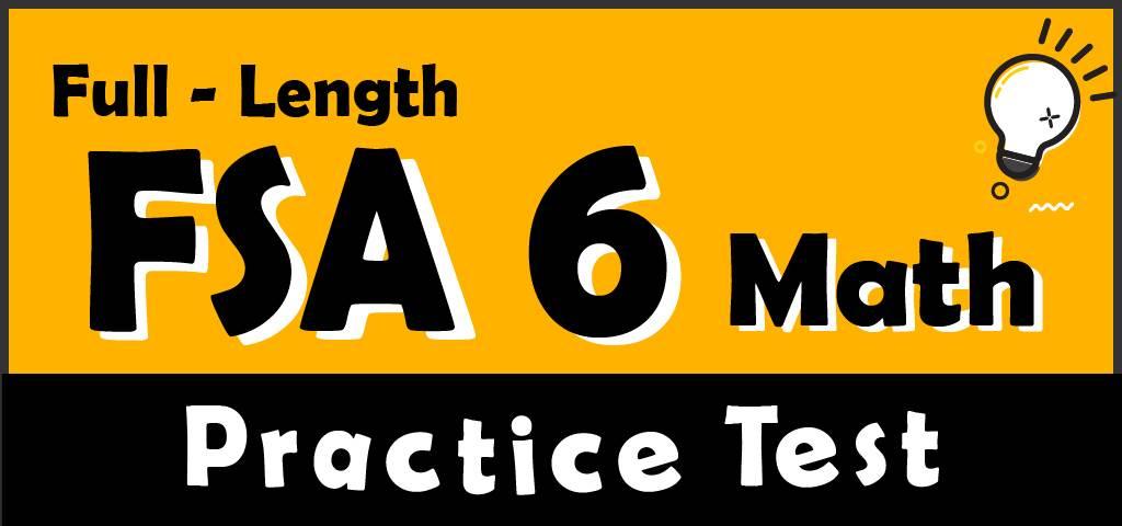 Full-Length FSA Grade 6 Math Practice Test - Effortless Math